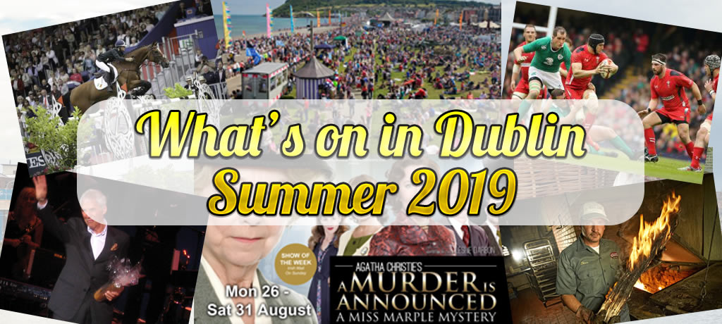 What's On in Dublin Summer 2019